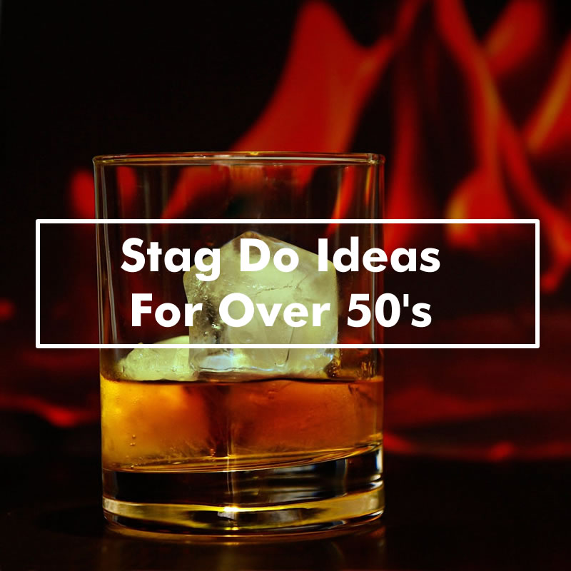 Stag Do Ideas For Over 50s - Stag Weekend Ideas For Mature Gentlemen