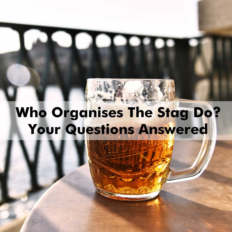 Who Organises The Stag Do? All Your Questions Answered