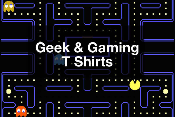Geek and gaming T Shirts