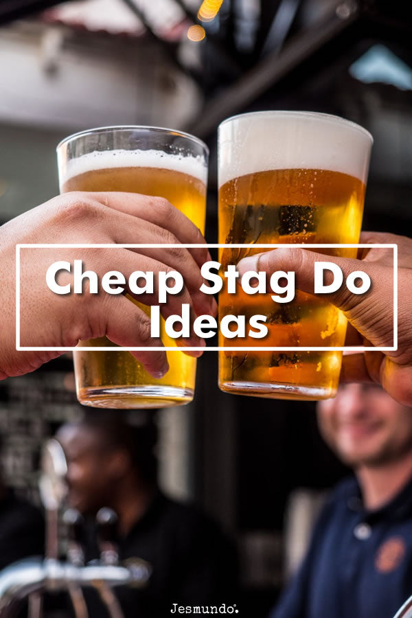 Cheap Stag Do Ideas - How To Have A Stag Night On A Budget