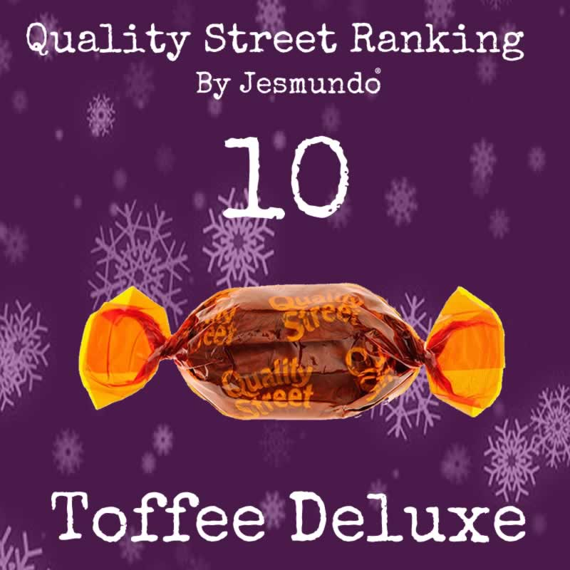 Toffee Deluxe - Quality Street Ranking