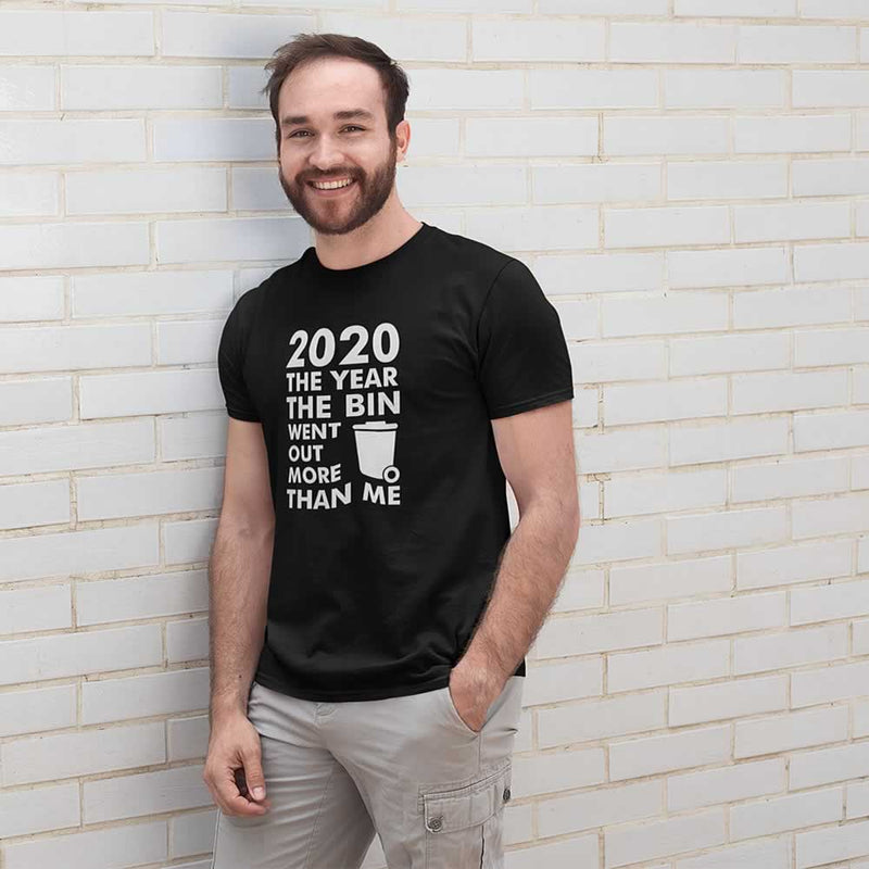 Men's 2020 Year The Bin Went Out More Than Me T-Shirt