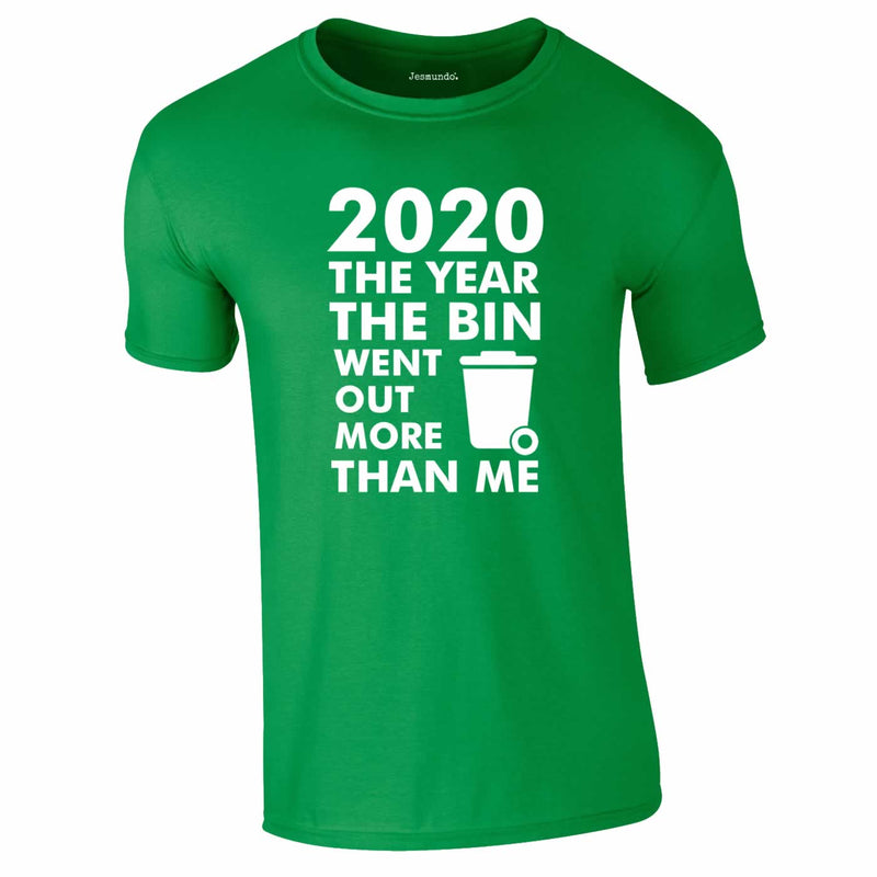 2020 Year Bin Went Out More Than Me Tee In Green