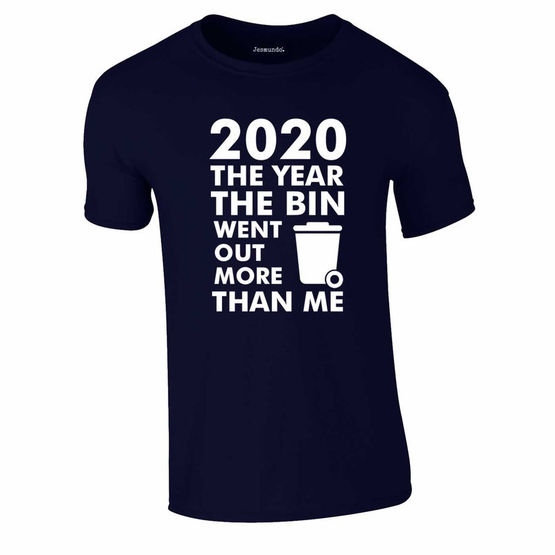 2020 Year Bin Went Out More Than Me Tee In Navy
