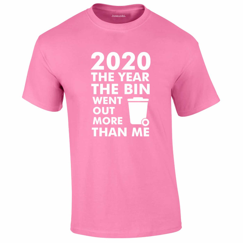 2020 Year Bin Went Out More Than Me Tee In Pink