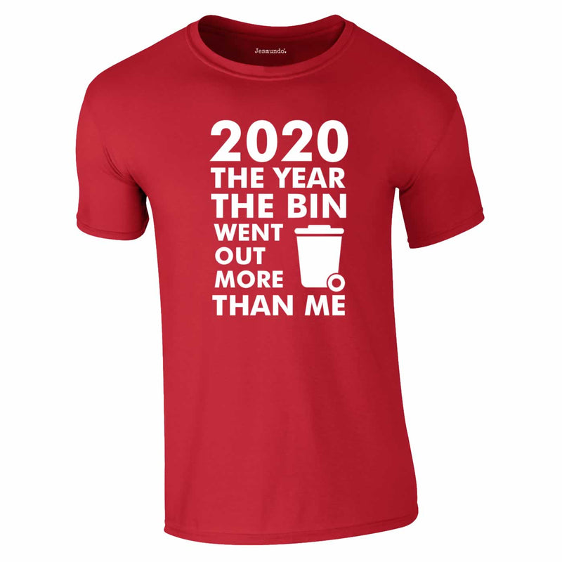 2020 Year Bin Went Out More Than Me Tee In Red