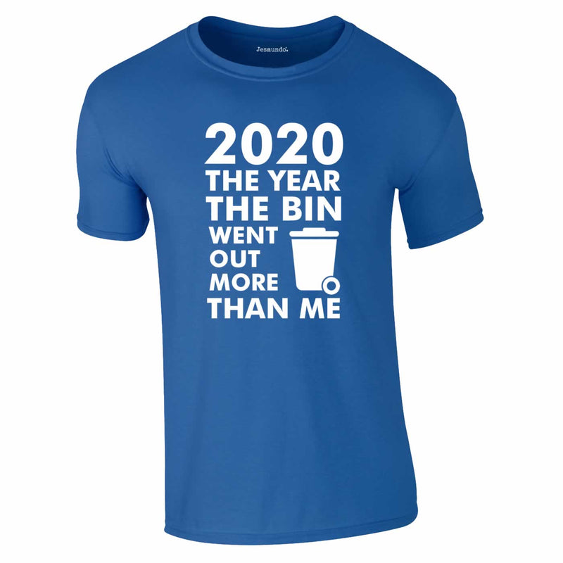 2020 Year Bin Went Out More Than Me Tee In Royal