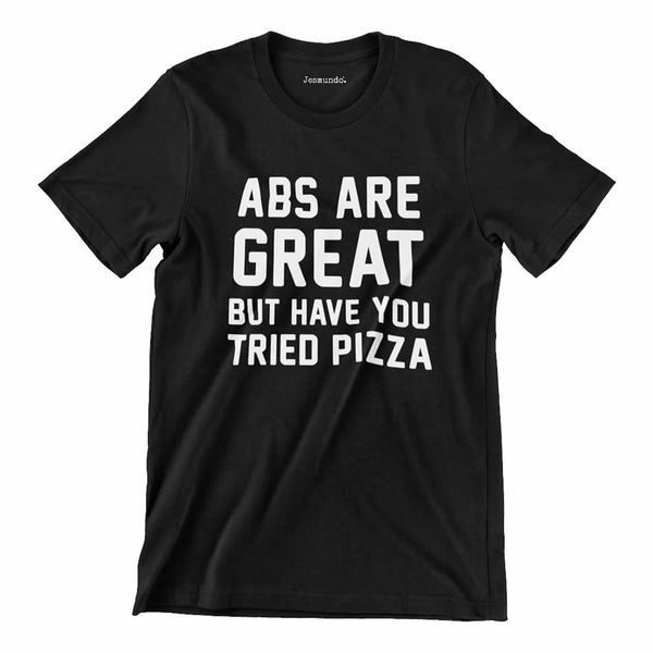 Abs Are Great But Have You Tried Pizza Mens T-Shirt