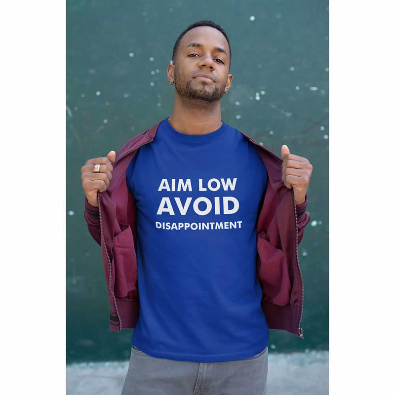 Aim Low Avoid Disappointment T Shirt