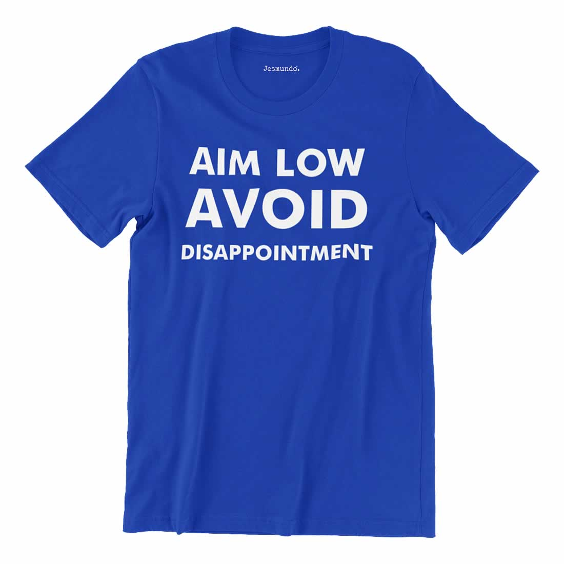 Aim Low Avoid Disappointment T-Shirt