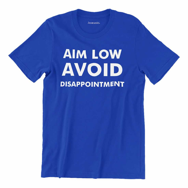 Aim Low Avoid Disappointment Printed T Shirt
