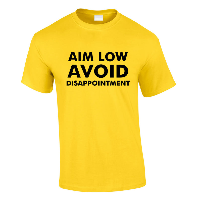 Aim Low Avoid Disappointment Tee In Yellow