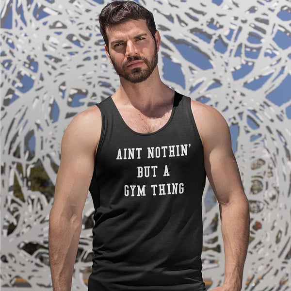 Aint Nothin But A Gym Thing Vest For Men