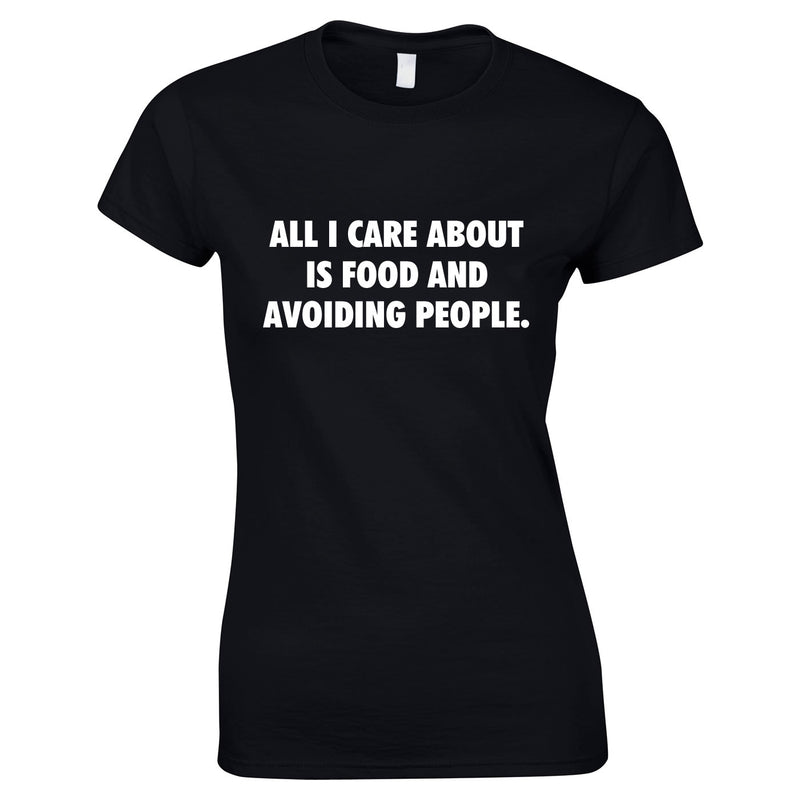 All I Care About Is Food And Avoiding People Womens Top In Black