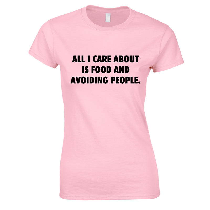 All I Care About Is Food And Avoiding People Womens Top In Pink