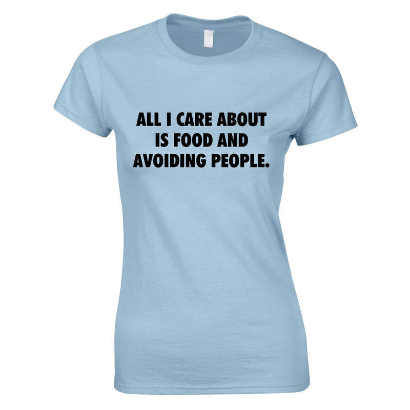 All I Care About Is Food And Avoiding People Womens Top In Sky