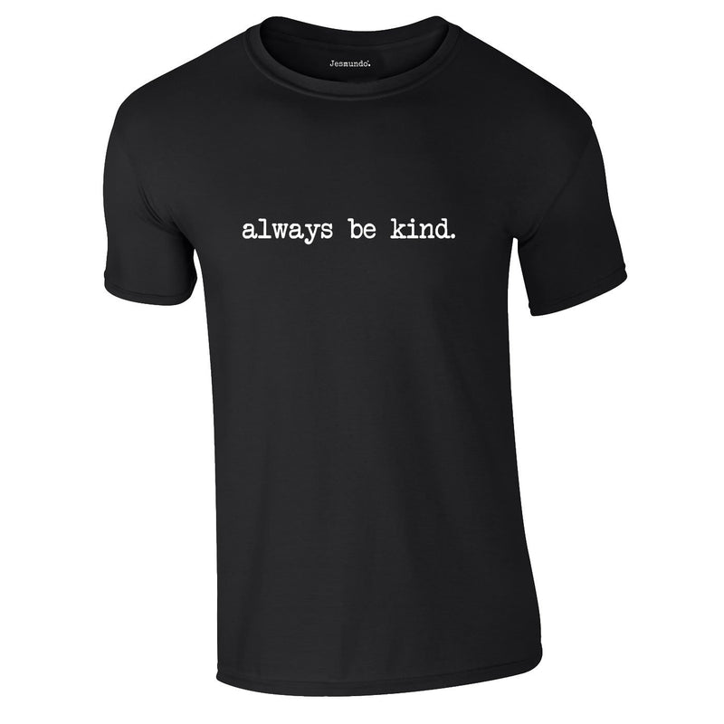 Always Be Kind Tee In Black