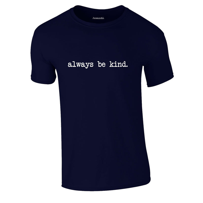 Always Be Kind Tee In Navy