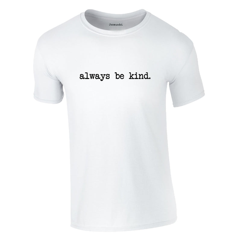 Always Be Kind Tee In White