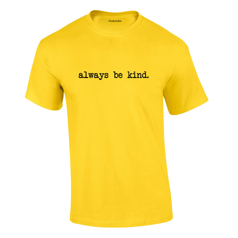 Always Be Kind Tee In Yellow