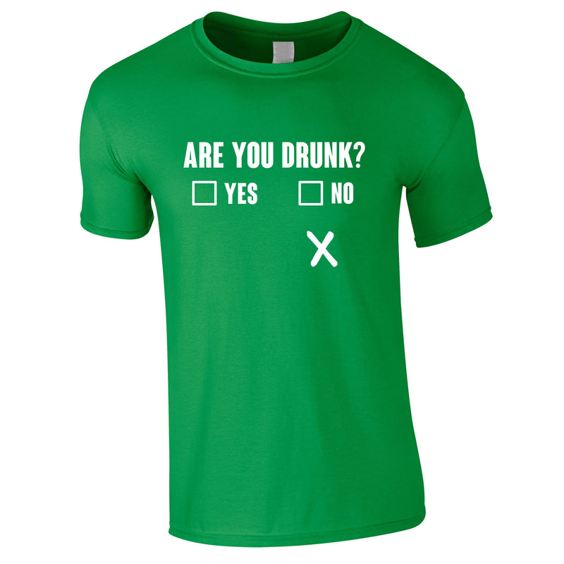 Are You Drunk Funny Tee In Green