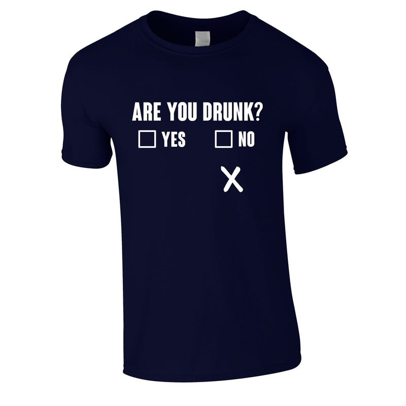 Are You Drunk Funny Tee In Navy