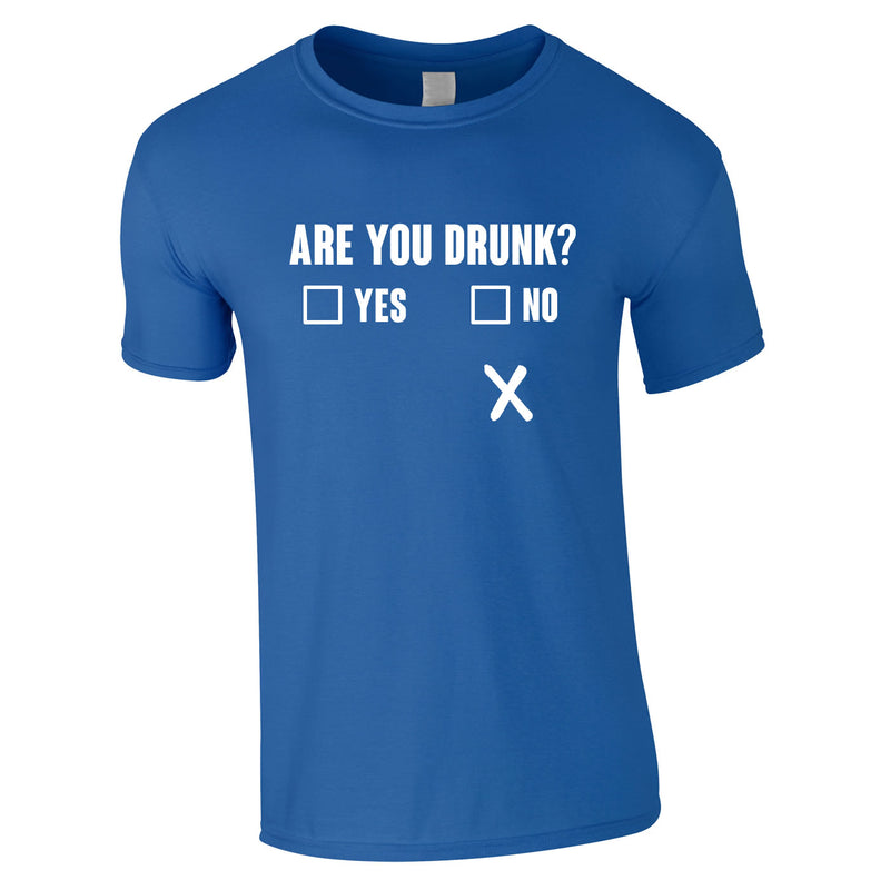 Are You Drunk Funny Tee In Royal