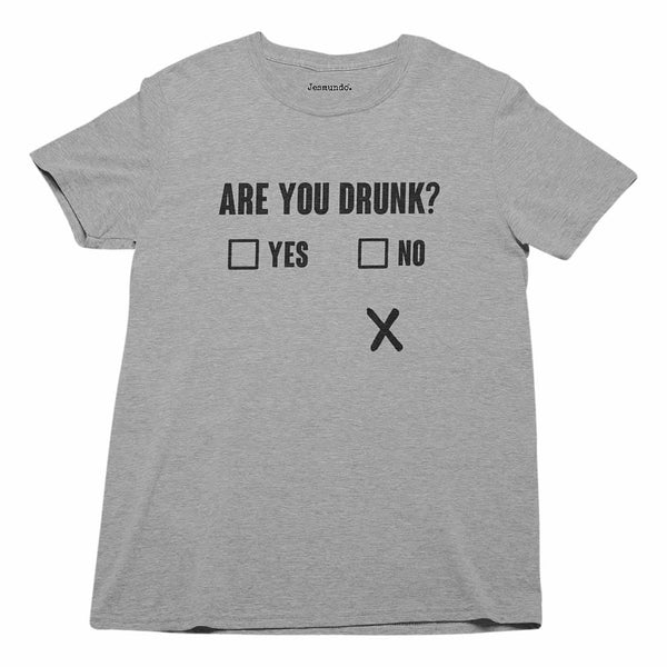 Are You Drunk Men's Funny T-Shirt
