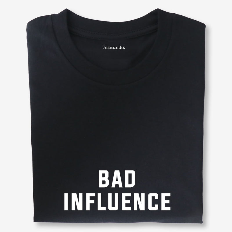 Bad Influence Slogan Tee