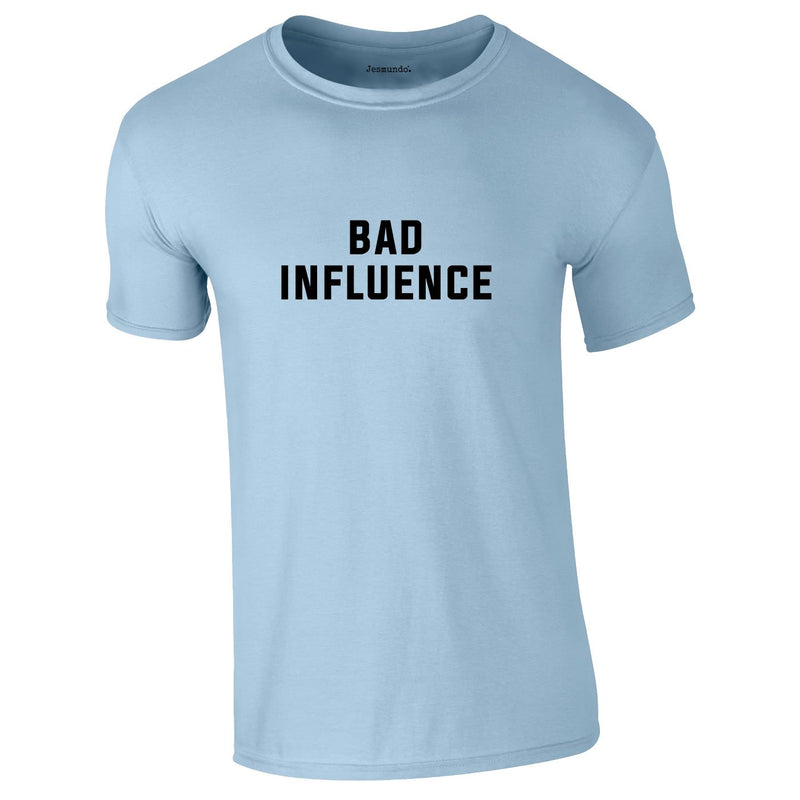Bad Influence Tee In Sky