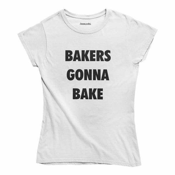 Bakers Gonna Bake Women's T-Shirt