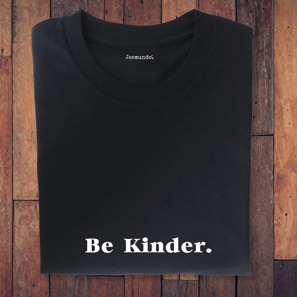 Be Kinder Slogan T-Shirt