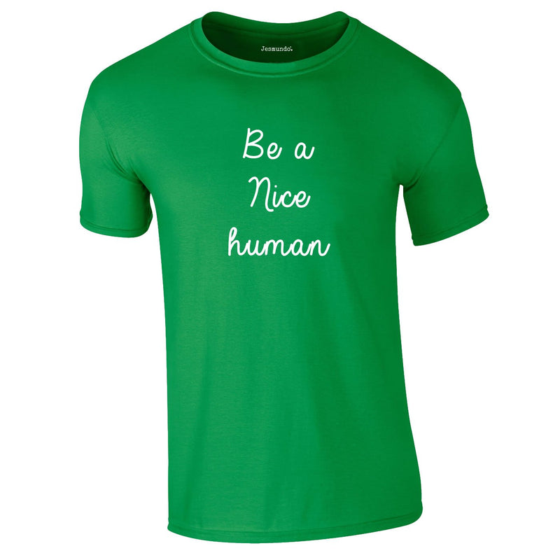 Be A Nice Human Tee In Green