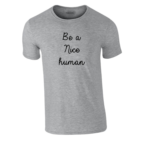 Be A Nice Human Tee In Grey