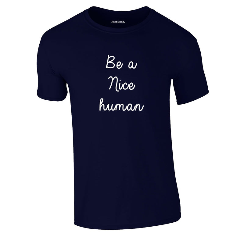 Be A Nice Human Tee In Navy