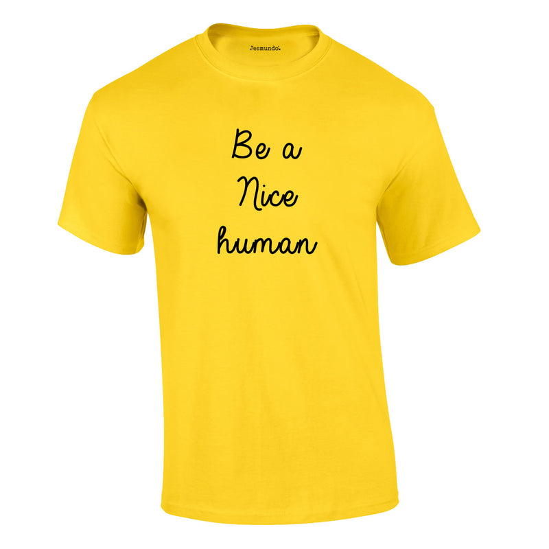 Be A Nice Human Tee In Yellow