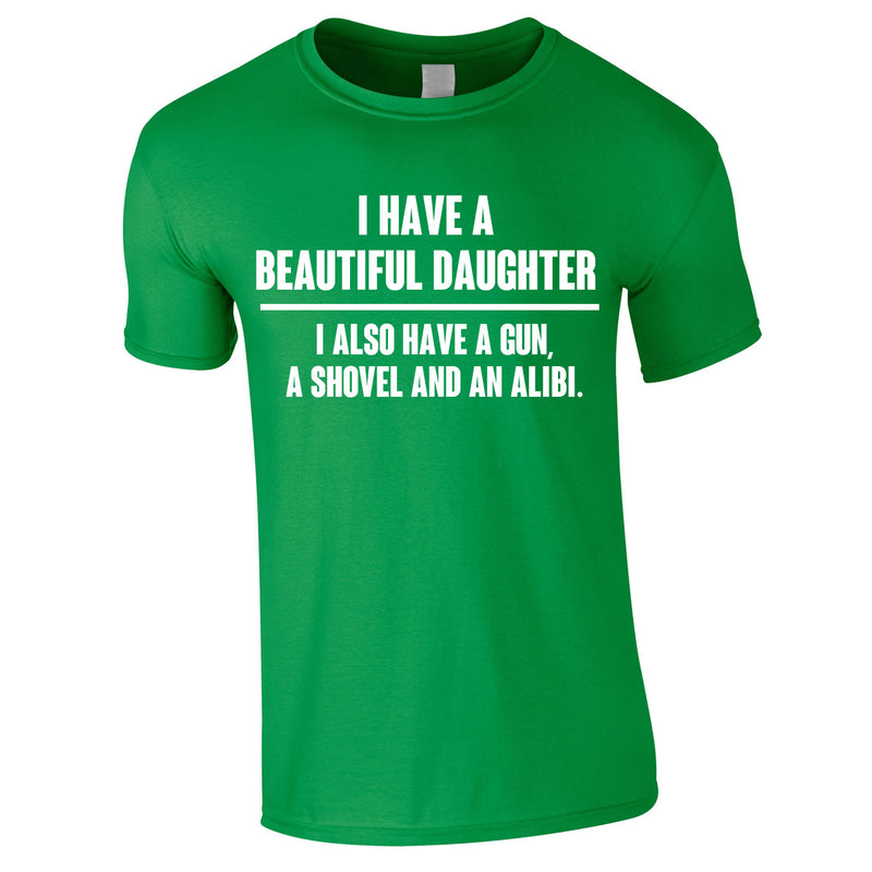 I Have A Beautiful Daughter Gun, Shovel Alibi Tee In Green