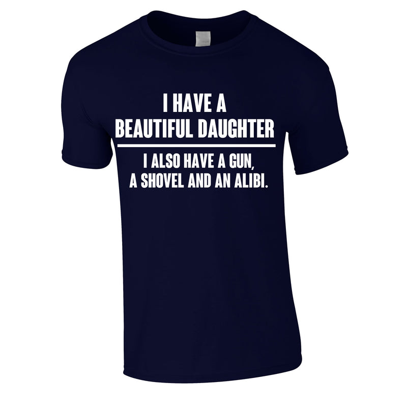 I Have A Beautiful Daughter Gun, Shovel Alibi Tee In Navy