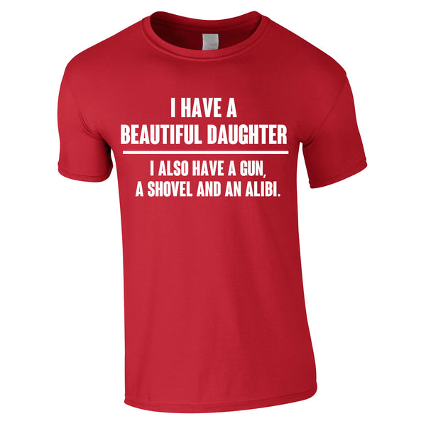 I Have A Beautiful Daughter Gun, Shovel Alibi Tee In Red