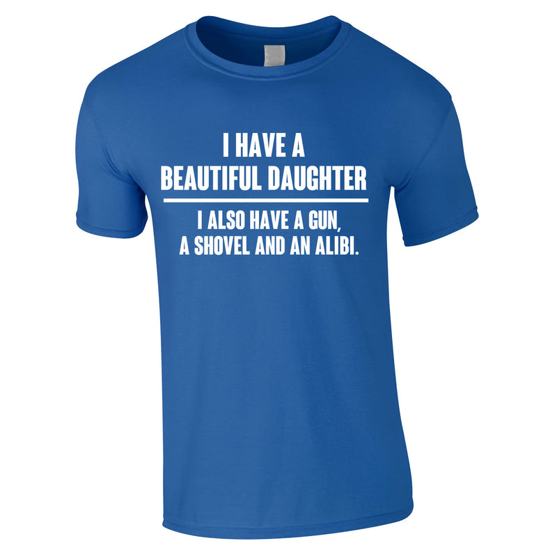 I Have A Beautiful Daughter Gun, Shovel Alibi Tee In Royal