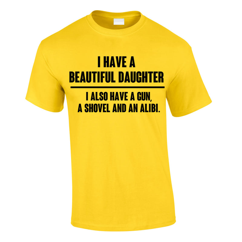 I Have A Beautiful Daughter Gun, Shovel Alibi Tee In Yellow