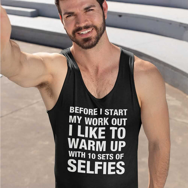 Before I Start My Workout I Like To Warm Up With Selfies Vest For Men