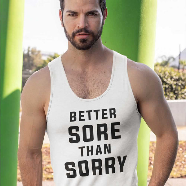 Better Sore Than Sorry Vest For Men