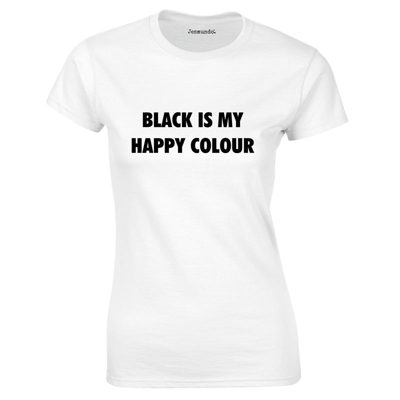 Black Is My Happy Colour Ladies Top White