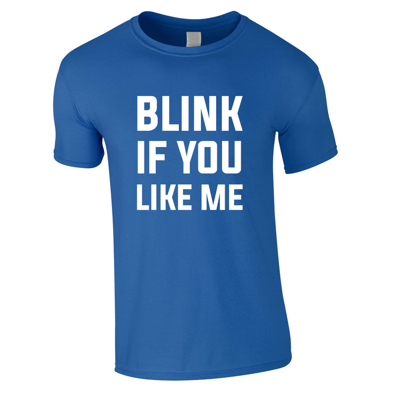 Blink If You Like Me Tee In Royal