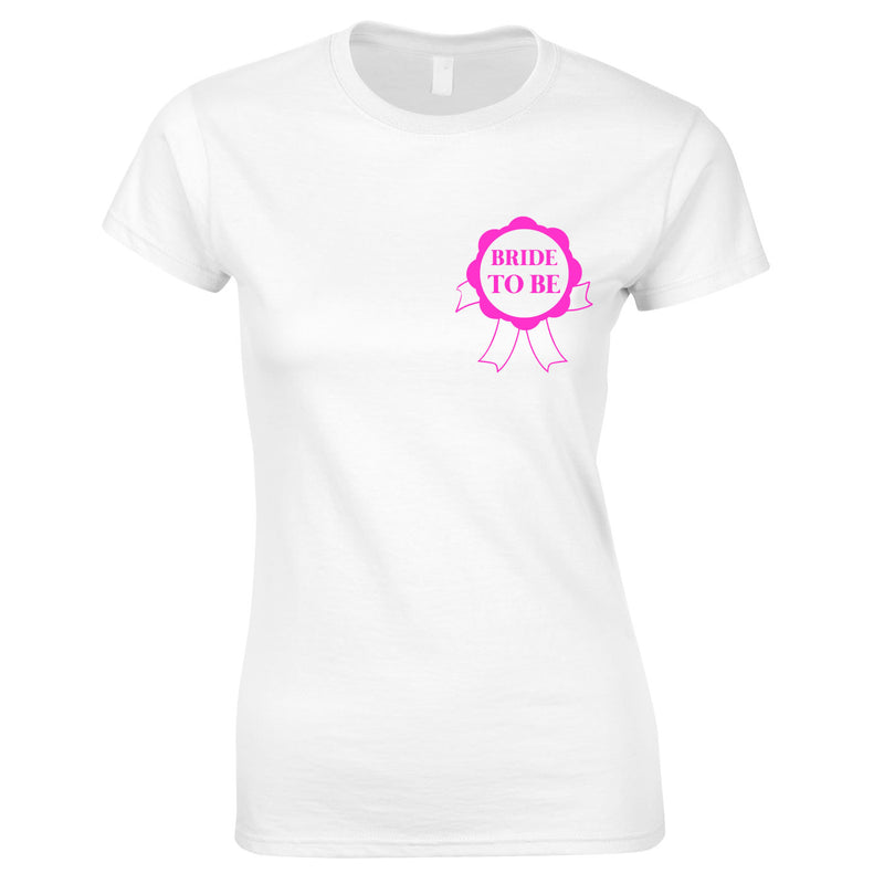 Bride To Be Rosette Printed T Shirts