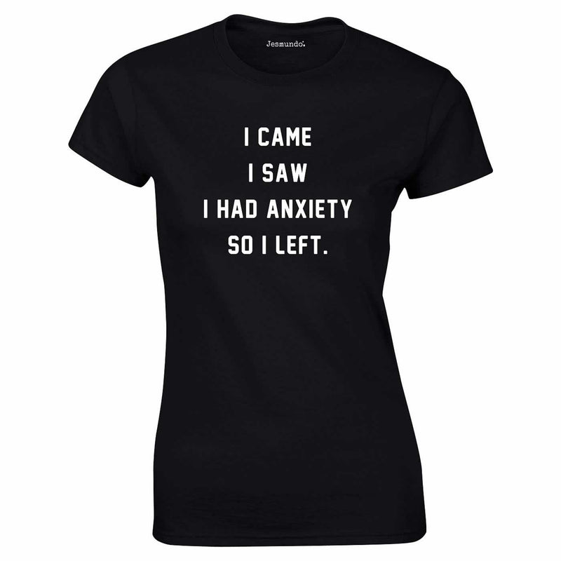 I Came I Saw I Had Anxiety Top In Black