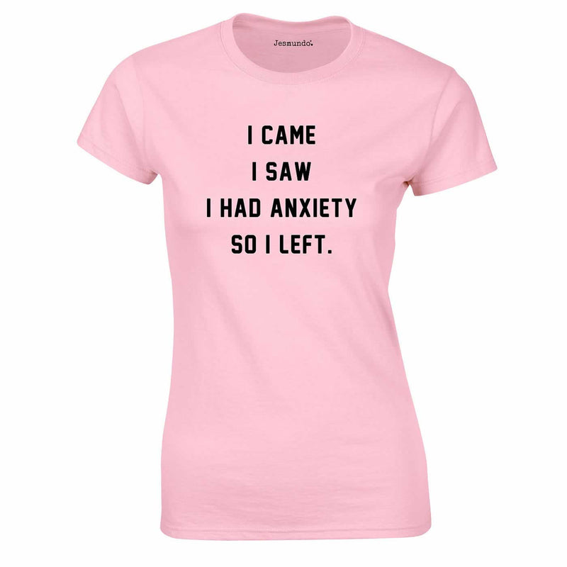 I Came I Saw I Had Anxiety So I Left Top In Pink