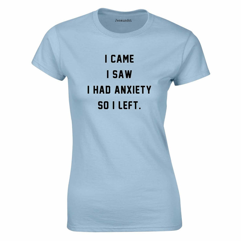 I Came I Saw I Had Anxiety Top In Sky