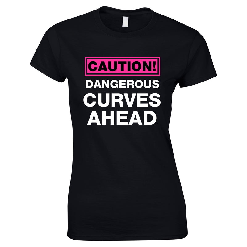 Caution Dangerous Curves Ahead Top In Black